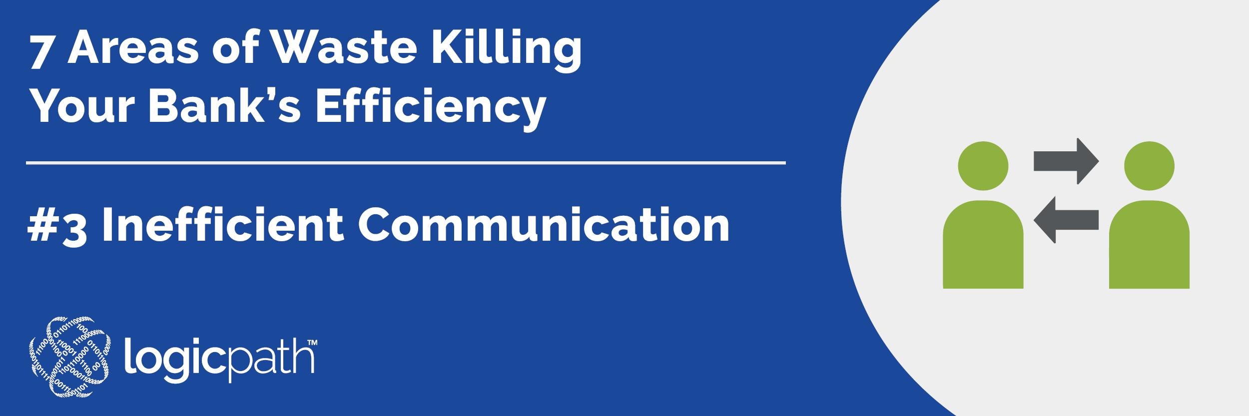 Wastes_Inefficient Communication