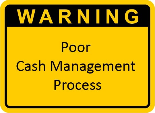 Warning poor cash management process