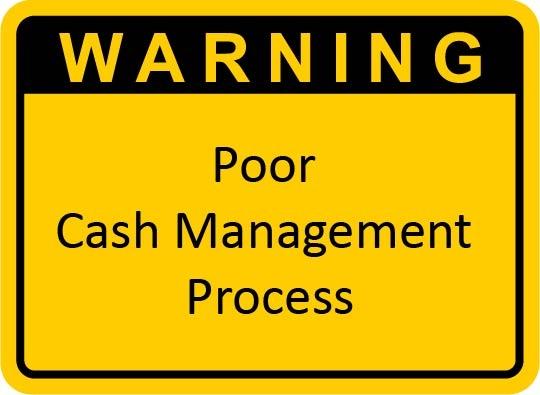 Warning poor cash management process